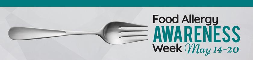 Food AllergyAwareness Week! May 14-20, 2017
